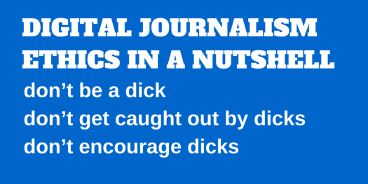 Journalism Ethics in a digital world: In an nutshell