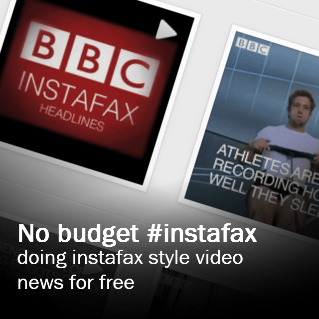 The no-budget way to make BBC Instafax style video for Instagram